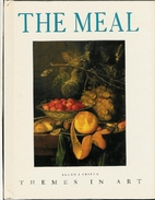 The Meal (Themes in Art) by Alan J. Grieco