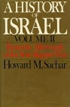 A History of Israel by HOWARD SACHAR