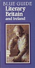 Blue Guide Literary Britain and Ireland by…