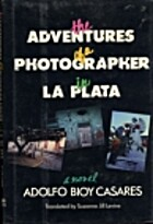 The Adventures of a Photographer in La Plata…