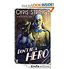 Don't Be a Hero: A Superhero Story by Chris…