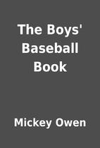 The Boys' Baseball Book by Mickey Owen