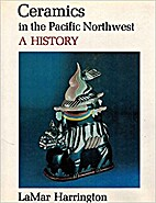 Ceramics in the Pacific Northwest: A History…