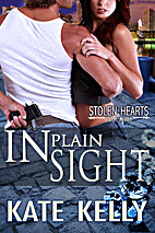In Plain Sight (Stolen Hearts) by Kate Kelly