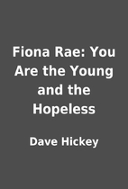 Fiona Rae: You Are the Young and the…