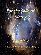For the Sake of Mercy (A Captain Henri…