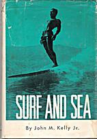Surf and Sea by John M. Kelly Jr.