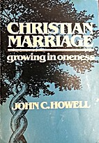 Christian marriage: Growing in oneness by…