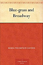 Blue-grass and Broadway by Maria Thompson…