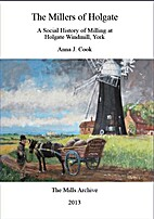 MILLERS OF HOLGATE, A SOCIAL HISTORY OF…