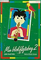 Min blokfløjtebog 2 by Jytte Kusk Holm