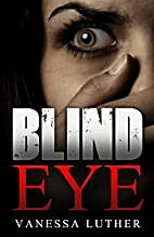 Blind Eye by Vanessa Luther