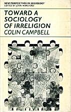 Toward a sociology of irreligion by Colin…