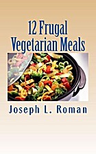 12 Frugal Vegetarian Meals by Joseph L.…