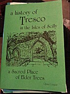 A history of Tresco in the Isles of Scilly:…