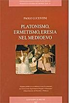 Platonismo, ermetismo, eresia nel Medioevo…