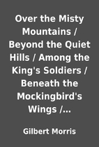 Over the Misty Mountains / Beyond the Quiet…