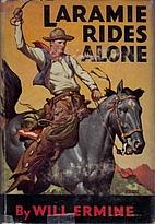 Laramie Rides Alone by Will Ermine