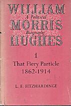 William Morris Hughes - A Political…