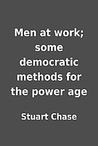 Men at work; some democratic methods for the…