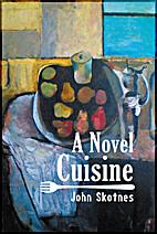 A Novel Cuisine by John Skotnes