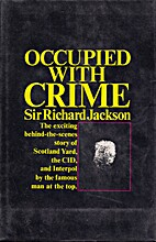 Occupied with Crime by Sir Richard Jackson