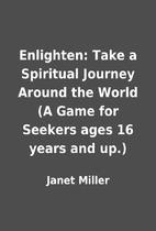 Enlighten: Take a Spiritual Journey Around…