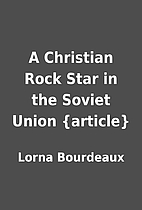 A Christian Rock Star in the Soviet Union…