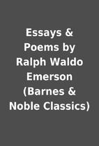Essays & Poems by Ralph Waldo Emerson…