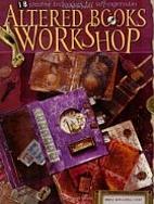 Altered Books Workshop: 18 Creative…