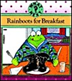 Rainboots for Breakfast (What Next?) by…