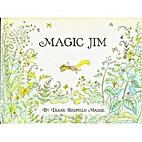 Magic Jim by Diane Redfield Massie