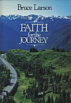 Faith for the Journey by Bruce Larson