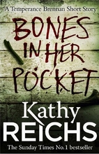 Bones in Her Pocket by Kathy Reichs