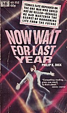 Now Wait For Last Year by Philip K Dick