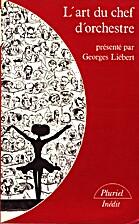 L'art du chef d'orchestre by Georges…