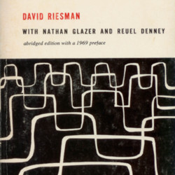 david riesman the lonely crowd thesis Read this social issues essay and over 88,000 other research documents the lonely crowd book review david riesman studied the post world war 2 society during his time his study involved looking at the socialization of.
