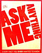 Ask Me Anything: Every Fact You Ever Wanted…