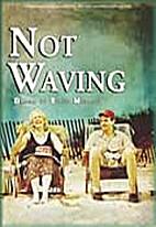 Not Waving (Acting Edition) by Ellen Melaver