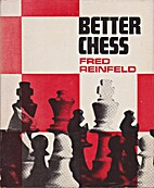 Better chess by Fred Reinfeld