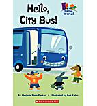 Hello, City Bus! by Marjorie Blain Parker