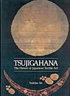 Tsujigahana (Japanese Textiles) by Shigeki…