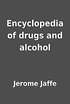 Encyclopedia of drugs and alcohol by Jerome…