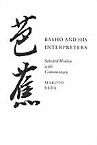 Basho and His Interpreters: Selected Hokku…