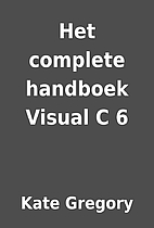 Het complete handboek Visual C 6 by Kate…