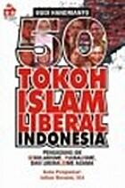 50 Tokoh Islam Liberal di Indonesia:…