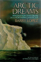 Arctic Dreams: Imagination and Desire in a…