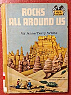 Rocks All Around Us by Anne Terry White
