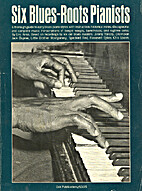 Six Blues-Roots Pianists by Eric Kriss