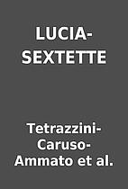 LUCIA-SEXTETTE by Tetrazzini-Caruso-Ammato…